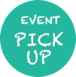EVENT PICK UP